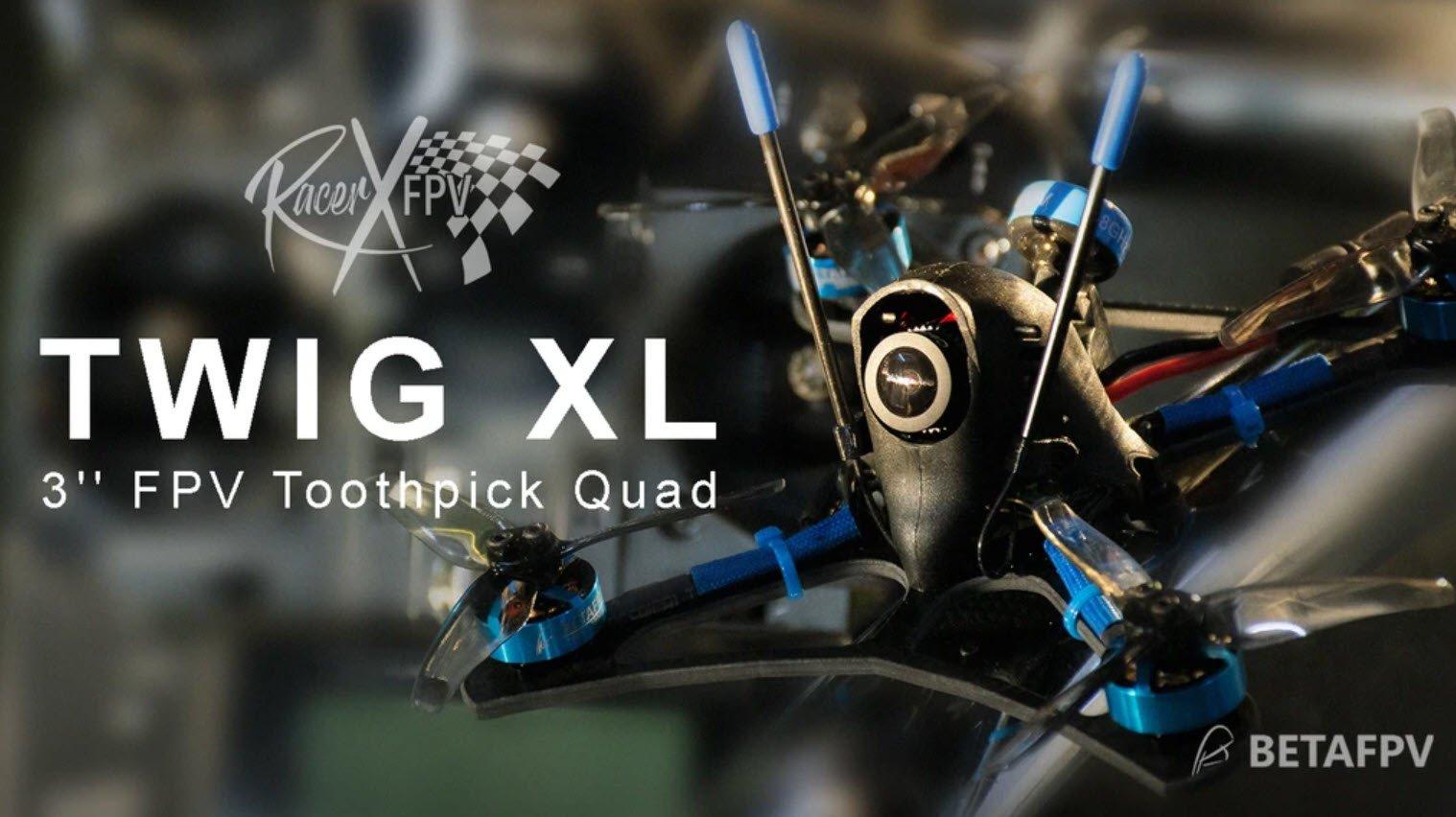BetaFPV TWIG 3 XL FPV Quadcopter product banner mantisfpv